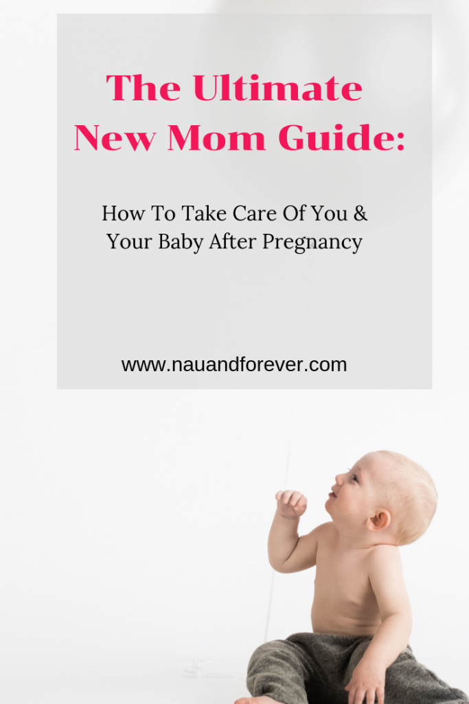 The ultimate new mom guide How To Take Care Of You & Your Baby After Pregnancy
