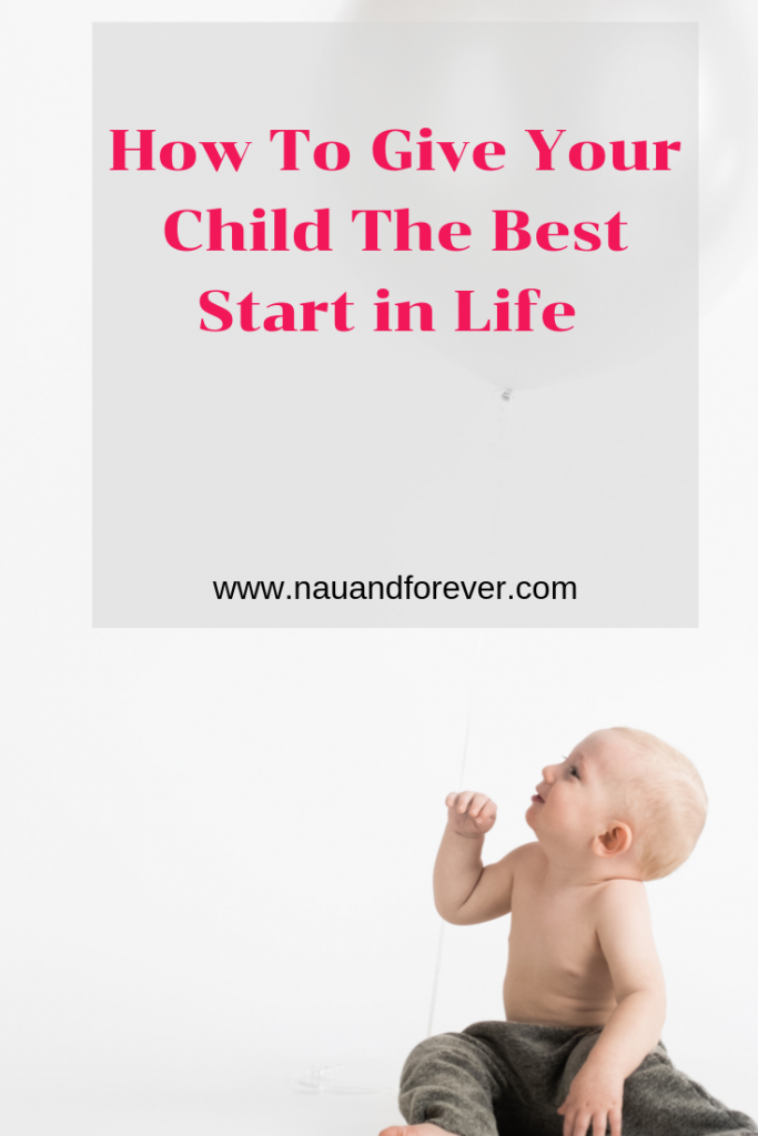 How To Give Your Child The Best Start in Life