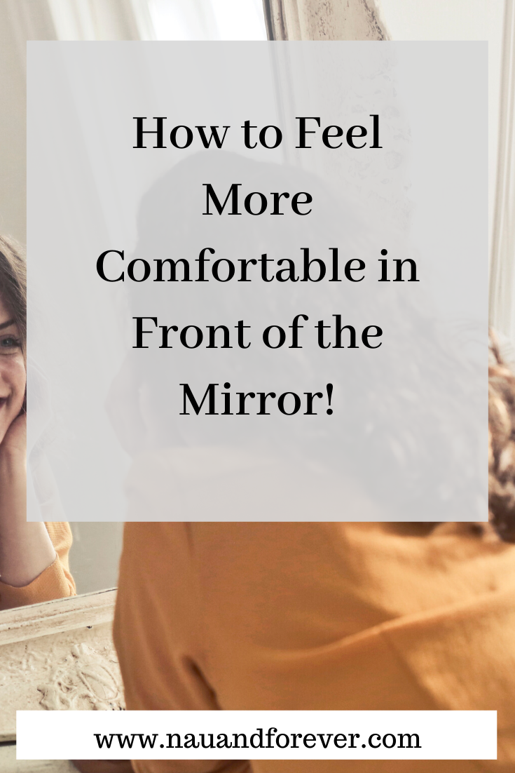 how to feel more comfortable in front of the mirror