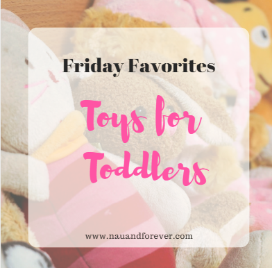 friday favorites toys for toddlers